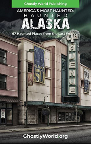 America's Most Haunted: Alaska