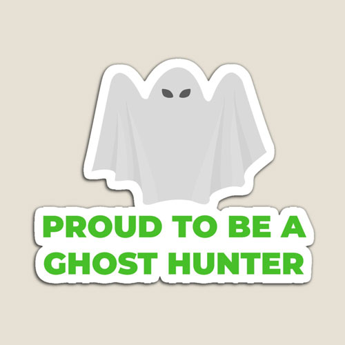 Proud to Be a Ghost Hunter magnet