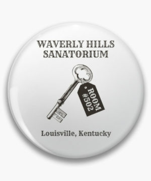Waverly Hills Sanatorium Room 502 Pin
