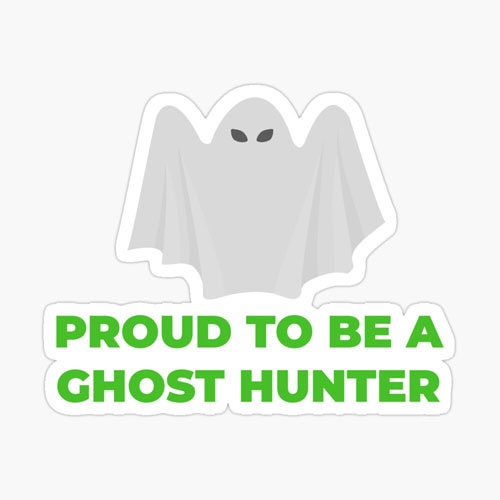 Proud to Be a Ghost Hunter sticker